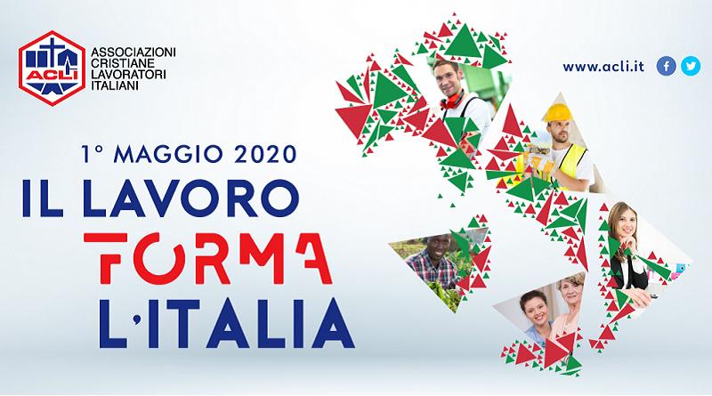 1° MAGGIO, ACLI: IL LAVORO FORMA L'ITALIA